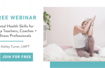 Free Training – Mental Health Skills for Yoga Teachers, Coaches + Wellness Professionals