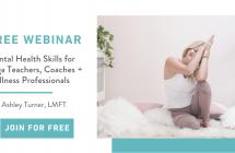 Free Training – Mental Health Skills for Yoga Teachers, Coaches + Wellness Professionals