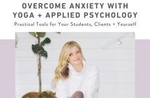 Free Masterclass – Overcoming Anxiety Through Yoga + Applied Psychology