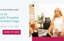 How to Teach Trauma Informed Yoga [Free Online Workshop!]