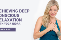 Achieving Deep Conscious Relaxation with Yoga Nidra